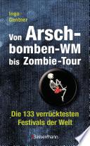 Von Arschbomben WM bis Zombie Tour