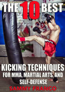 download ebook the 10 best kicking techniques for martial arts, mma and self-defense pdf epub