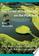 The Golfer Of The Decade On The Pga Tour book