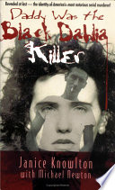Daddy was the Black Dahlia Killer