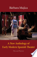 A New Anthology of Early Modern Spanish Theater