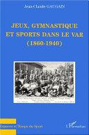 illustration Jeux, gymnastique et sports dans le Var, 1860-1940