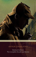 Sherlock Holmes: The Complete Novels And Stories : in the chronological order of their original...