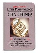 Jeffrey Gitomer S Little Platinum Book Of Cha Ching  book