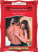 Taming The Beast (Mills & Boon Desire) : was hired as nanny to richard blackthorne' s...
