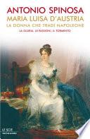 Maria Luisa d Austria  la donna che trad   Napoleone