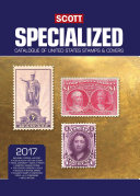 Scott 2017 Specialized United States Postage Stamp Catalogue