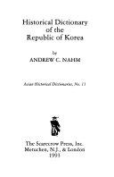Historical Dictionary of the Republic of Korea South Korea Providing A Long
