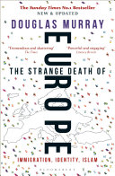 The Strange Death of Europe Of Europe Is A Highly Personal Account Of