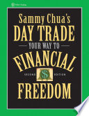 Sammy Chua s Day Trade Your Way to Financial Freedom