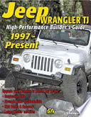 High Performance Jeep Wrangler Tj Builder S Guide