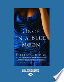Once In A Blue Moon (Large Print 16pt) : from an early age, when...