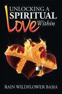 Unlocking a Spiritual Love Within Book