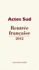 Rentr  e fran  aise Actes Sud 2012