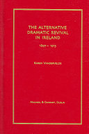 The Alternative Dramatic Revival in Ireland  1897 1913