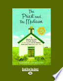 The Priest And The Medium : bears at the age of five. raised in...