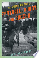 The Shared Origins of Football  Rugby  and Soccer