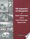 Risk Assessment and Management at Deseret Chemical Depot and the Tooele Chemical Agent Disposal Facility