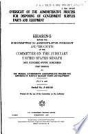 105 1 Hearing  Oversight of The Administrative Process for Disposing of Government of Surplus Parts and Equipment  S HRG  105 227  July 8  1997 Book PDF
