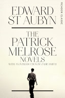 The Patrick Melrose Novels In His Chair And Sprawled