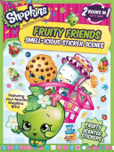 Shopkins Fruity Friends/Strawberry Kiss (Flip Book) Brand New Sticker Books That Come With Deliciously Scented