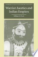 Warrior Ascetics and Indian Empires