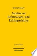 Aufsätze zur Reformations- und Reichsgeschichte: