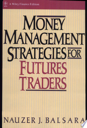 Money Management Strategies for Futures Traders - ISBN:9780471522157