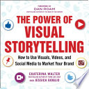 The Power of Visual Storytelling  How to Use Visuals  Videos  and Social Media to Market Your Brand