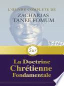 L Uvre Compl Te De Zacharias Tanee Fomum Sur La Doctrine Chr Tienne Fondamentale