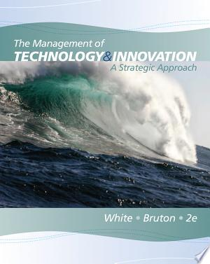The Management of Technology and Innovation: A Strategic Approach - ISBN:9780538478229