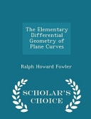The Elementary Differential Geometry of Plane Curves - Scholar's Choice Edition
