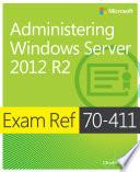 Exam Ref 70 411   Administering Windows Server 2012 R2