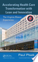 Accelerating Health Care Transformation With Lean And Innovation : health care organizations to implement lean and its...