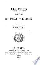Oeuvres complètes de Pigault Lebrun: Théâtre: t. 9. Il faut croire à sa femme. Le jaloux corrigé. Le pessimiste. La joueuse. L'orpheline. Le marchand provençal. Charles et Caroline. L'amour et la raison