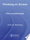 Thinking on Screen Film as Philosophy