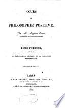 Cours de philosophie positive (mathematiques, astronomie, physique et chimie, philosophie sociale, etc).