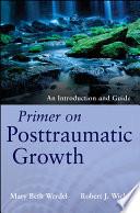 Primer on Posttraumatic Growth