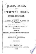 Psalms  Hymns  and Spiritual Songs  Original and Selected