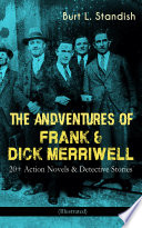 THE ADVENTURES OF FRANK & DICK MERRIWELL: 20+ Action Novels & Detective Stories (Illustrated)