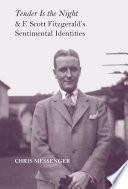 Tender Is the Night and F  Scott Fitzgerald s Sentimental Identities