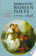 Romantic Women Poets, 1770-1838 Extended The Horizons Of Romanticism By Their Insistent