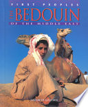 The Bedouin Of The Middle East : survive their harsh middle eastern...