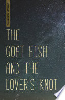 The Goat Fish and the Lover s Knot