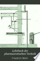 Lehrbuch der pharmaceutischen Technik