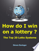 How Do I Win On A Lottery ? The Top 20 Lotto Systems : ...