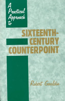 A Practical Approach to Sixteenth century Counterpoint
