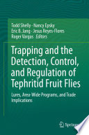 Trapping and the Detection  Control  and Regulation of Tephritid Fruit Flies