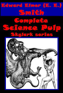 Complete Science Pulp Skylark series   Triplanetary Skylark of Space Galaxy Primes Masters of Space Skylark Three Vortex Blaster Subspace Survivors Spacehounds of IPC