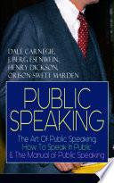 PUBLIC SPEAKING  The Art Of Public Speaking  How To Speak In Public   The Manual of Public Speaking